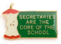 Secretaries are the Core of the School Lapel Pin