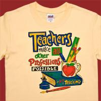 Teachers Make All Professions Possible T-Shirt