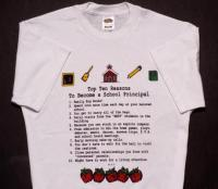 Top Ten Reasons To Become a School Principal T-Shirt