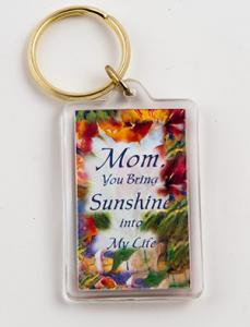 Mom, You bring Sunshine into my life key ring