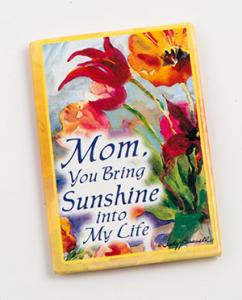 Mom, You bring Sunshine into my life – Magnet
