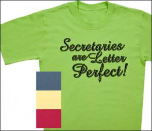 Secretaries are Letter Perfect T-Shirt