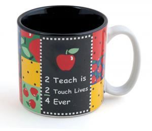 2 Teach is 2 Touch a Life 4 Ever  Mug