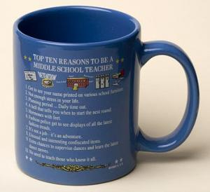 Middle School Teacher Top 10 Reasons Mug