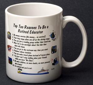 Retired Educator Top 10 Reasons Mug