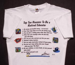 Top Ten Reasons To Become a Retired Educator T-Shirt